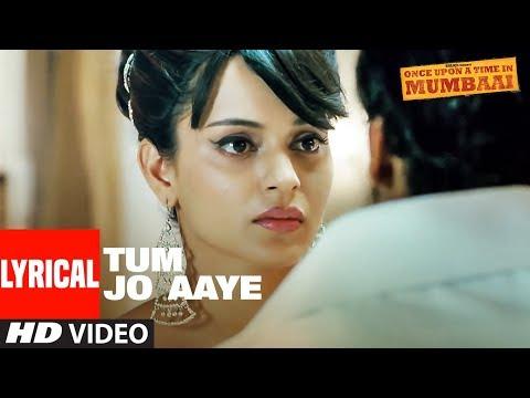 Lyrical:Tum Jo Aaye |Once Upon A Time In Mumbai| Ajay Devgn,Rahat Fateh Ali Khan,Tulsi Kumar, Pritam