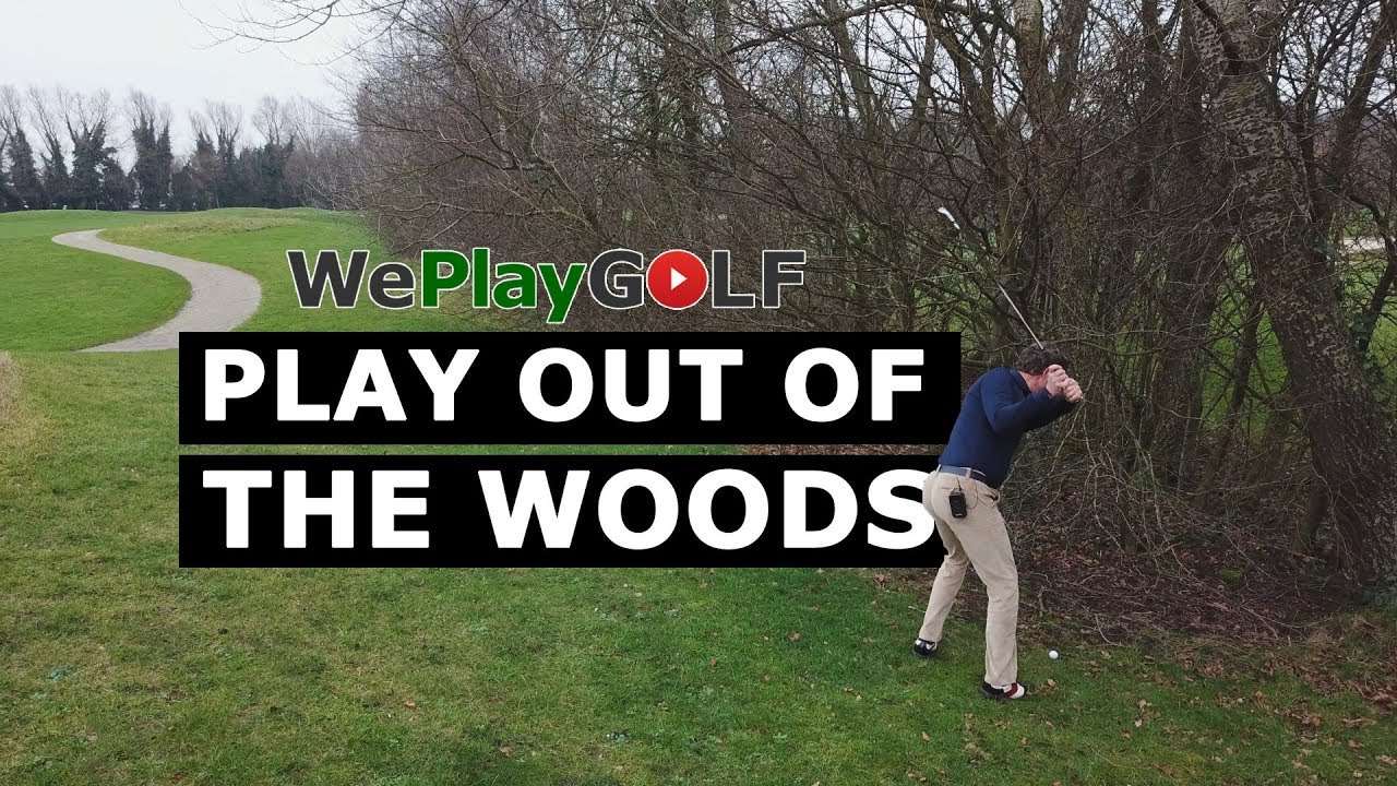 How to play out of the woods