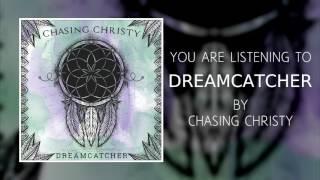 Video CHASING CHRISTY - DREAMCATCHER - 01 - DREAMCATCHER