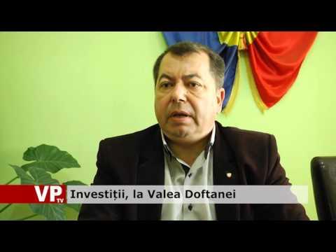 Investiții, la Valea Doftanei