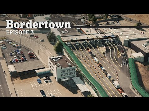 Cities Skylines: Border Crossing - Bordertown - EP3 -