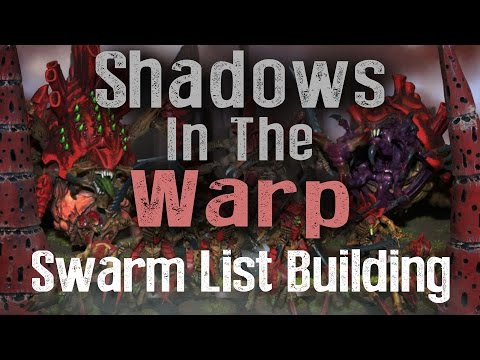 Tyranid Swarm Army List Building – Shadows in the Warp Ep 9