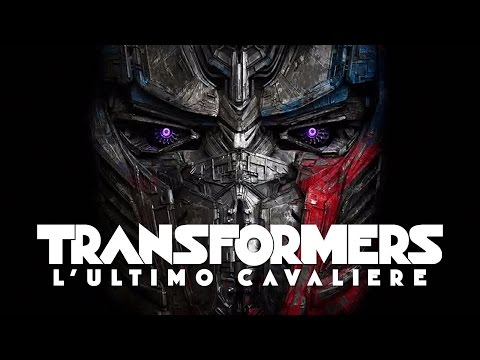 Preview Trailer Transformers 5: L'Ultimo Cavaliere, primo trailer italiano