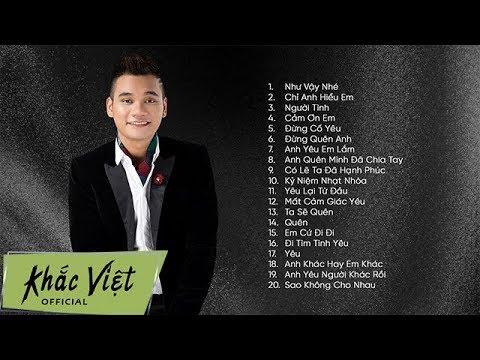 Khắc Việt | Tuyển Chọn Những Ca Khúc Nhạc Trẻ Được Yêu Thích Nhất 2018 - Thời lượng: 1:32:13.