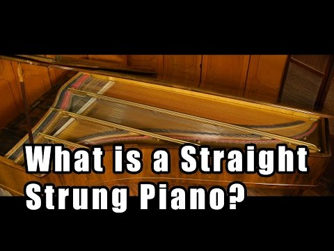 What is a Straight Strung Piano?