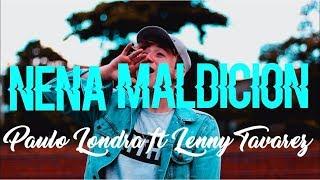 Nena Maldicion LyricsLetra  Paulo Londra ft Lenny Tavarez