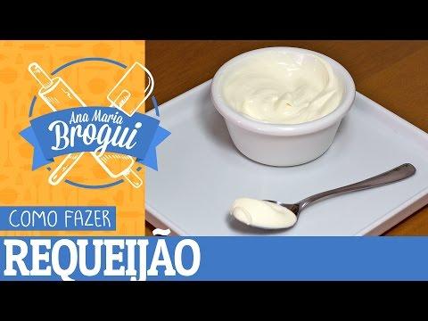 Receitas Salgadas - COMO FAZER REQUEIJÃO  Ana Maria Brogui #155