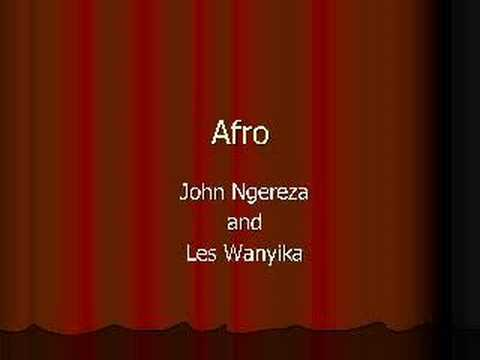 Afro - John Ngereza and Les Wanyika's famous song. The song was a top Hit in the late 80s and after.