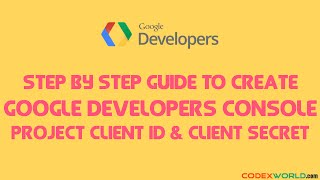 How to Create Google Developers Console Project