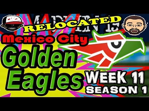 Week 11 | Relocated: Mexico City Golden Eagles | Season 1 | Madden 19  | Ep 12 | Crazy Town Gaming