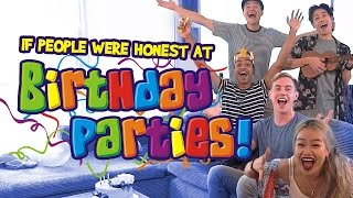 Video If People Were Honest At Birthday Parties MP3, 3GP, MP4, WEBM, AVI, FLV Juni 2019