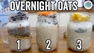 OVERNIGHT OATS - 3 WAYS | Fat Boy Slimming #7 by  My Virgin Kitchen