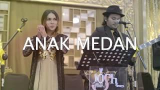 ANAK MEDAN (BATAKNESE)   Cover by JOSH & Friends