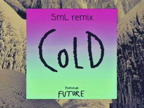 Download Maroon 5 - Cold Ft. Future (SmL Remix) MP3