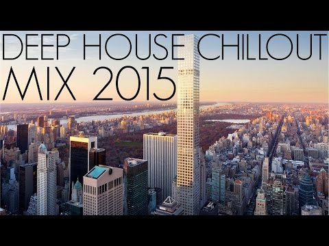 DEEP HOUSE CHILLOUT MIX 2015 – MIXED BY Steeef #8