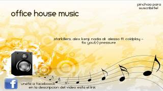 Thumbnail for Starkillers, Alex Kenji, Nadia Ali ft. Coldplay — Fix Your Pressure (East & Young Mashup)