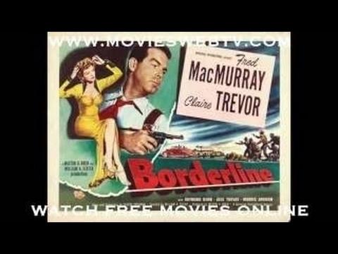 Borderline (1950) Fred MacMurray, Claire Trevor, Raymond Burr. Comedy