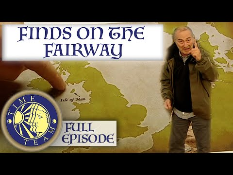 Finds on the Fairway (Speke Keeill, Isle of Man) | S14E01 | Time Team