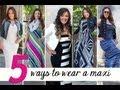 Five Ways To Wear A Maxi Dress   Makeup Geek