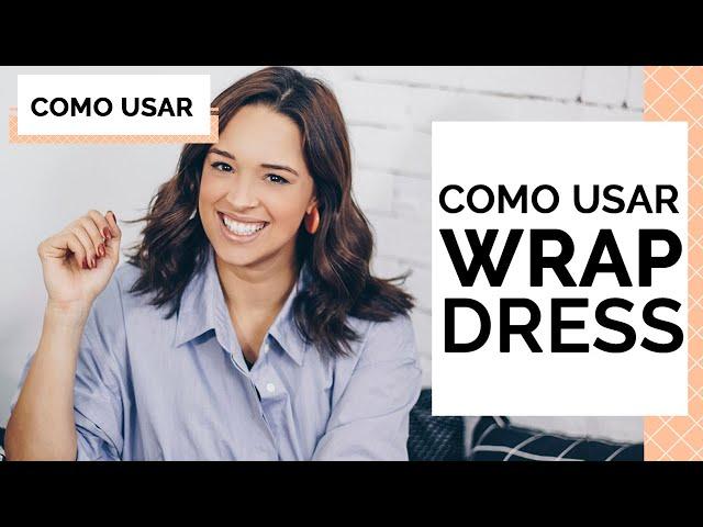 COMO USAR WRAP DRESS / VESTIDO CRUZADO NO VERÃO | MARI FLOR - Closet da Mari