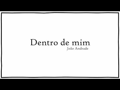Poesias de amor - Dentro de mim - João Andrade - Poema de bom dia