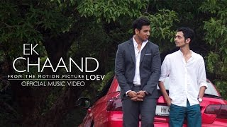 "From the motion picture LOEV, this is Tony Kakkar's ""Ek Chaand"".Full Song Available on iTunes:  http://apple.co/2plksNkSinger - Tony KakkarMusic - Tony KakkarLyrics - Tony KakkarGuitars by Sanjoy DasVideo Edited by Nitesh Bhatia#EkChaand #Loev #LOEVstruckAbout the FilmLives are upended when a hiking trip leads a Wall Street hotshot to explore his true feelings for an old friend who's disenchanted with his boyfriend.Watch the trailer: http://bit.ly/2dbaCLPWatch the film: http://nflx.it/2pNzL58Playing now, exclusively on Netflix!Written and Directed by Sudhanshu SariaFeaturing Shiv Pandit, Dhruv Ganesh, Siddharth MenonProduced by Arfi Lamba, Sudhanshu Saria, Katharina Suckale, Jasleen MarwahA Bombay Berlin Film Productions and Four Line Films Production.Find us on social media @loevfilm"
