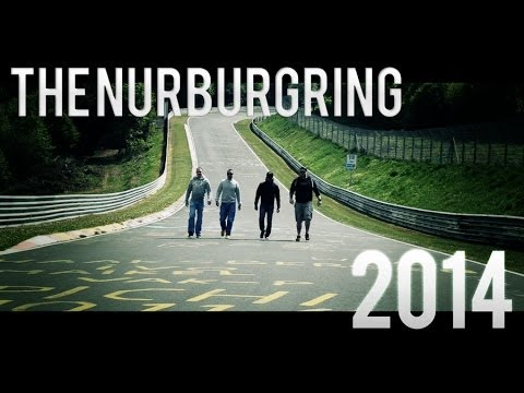 The Nurburgring - Nordschleife 2014