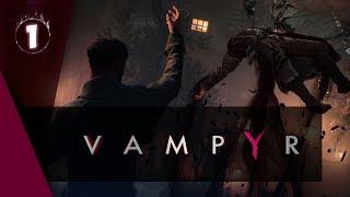 Vampyr [Кратенький экскурс] от студии Dontnod Entertainment