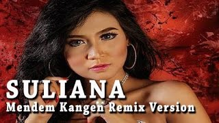 Suliana - Mendem Kangen - Remix Version - Official Musik Video