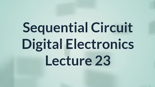 Sequential Circuit in Hindi | Digital Electronics | Lecture 23