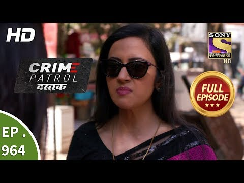 Crime Patrol Dastak - Ep 964 - Full Episode - 28th January, 2019