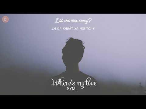 [Vietsub + Lyrics] Where's My Love - SYML (Acoustic Version) - Thời lượng: 4 phút, 1 giây.
