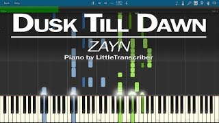 Video ZAYN - Dusk Till Dawn ft. Sia (Piano Cover) by LittleTranscriber MP3, 3GP, MP4, WEBM, AVI, FLV Januari 2018