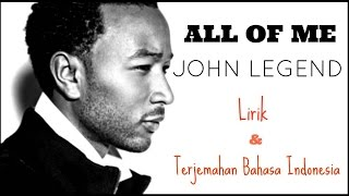 Video ALL OF ME - JOHN LEGEND ( LIRIK DAN TERJEMAHAN BAHASA INDONESIA) MP3, 3GP, MP4, WEBM, AVI, FLV Februari 2018