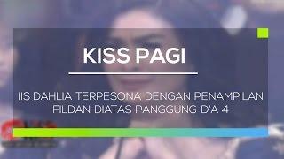 Video Iis Dahlia Terpesona dengan Penampilan Fildan Diatas Panggung D'A 4 - Kiss Pagi MP3, 3GP, MP4, WEBM, AVI, FLV Juli 2018