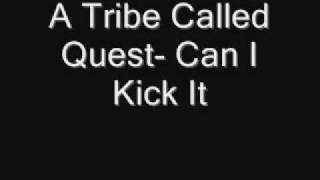 A Tribe Called Quest- Can I Kick It