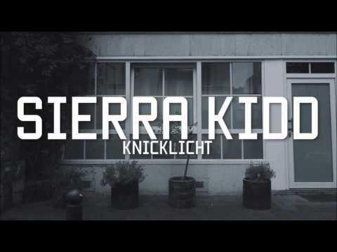Sierra Kidd - Knicklicht
