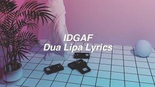 Download Video IDGAF    Dua Lipa Lyrics MP3 3GP MP4