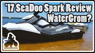 1. 2017 SeaDoo Spark - WaterGrom Review