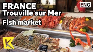 Trouville France  City pictures : 【K】France Travel-Trouville sur Mer[프랑스 여행-트루빌쉬르메르]365일 문을 여는 어시장/Fish market/Traditi