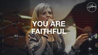 You Are Faithful - Hillsong Worship