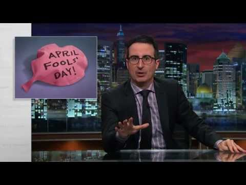 John Oliver Explains Why April Fools Day Is The
