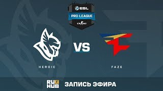 Heroic vs FaZe - ESL Pro League S6 EU - de_overpass [yXo, Enkanis]