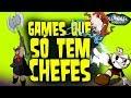 Games S Com Chefes Quasar Jogos