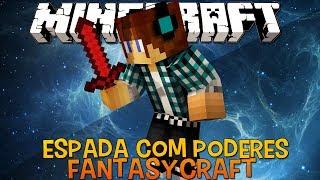 Espada com Poderes !! #07 FantasyCraft - Minecraft