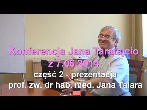 Konferencja Jana Taratajcio z 7.06.2014 - część 2 - prof. Jan Talar