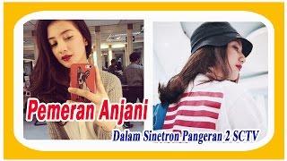 Nonton Pemeran Anjani atau Fita Anggriani  dalam Sinetron Pangeran 2 di SCTV Infotaiment Film Subtitle Indonesia Streaming Movie Download