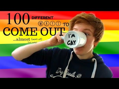 100 DIFFERENT WAYS TO COME OUT ...ALMOST
