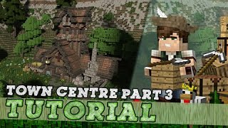 Minecraft Tutorial: How To Build A Medieval Town Centre - Part 3/3