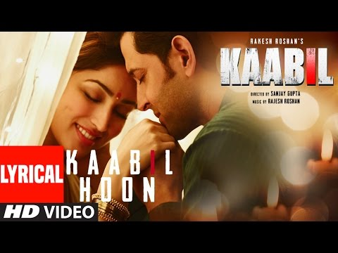 Kaabil Hoon Full Song With Lyrics | Hrithik Roshan